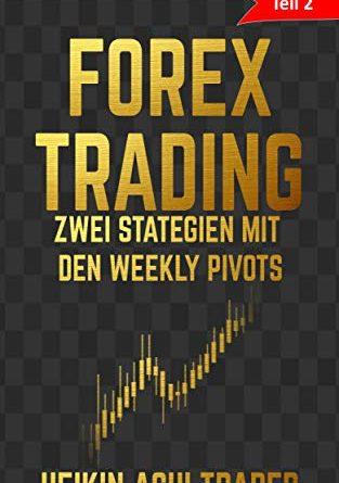 Forex trading: Teil 2: Zwei Strategien mit den settimanale Pivots (edizione tedesca)