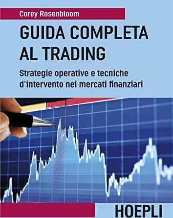 Guida completa al Trading: Strategie operative e tecniche d'intervento nei mercati finanziari (Economia)