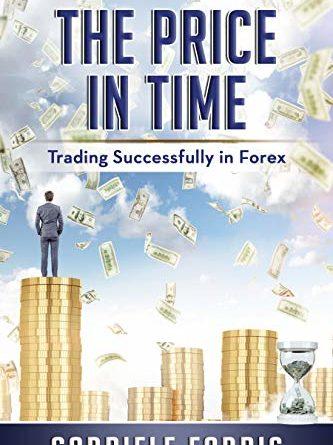 Il prezzo nel tempo: fare trading con successo nel Forex (edizione inglese)